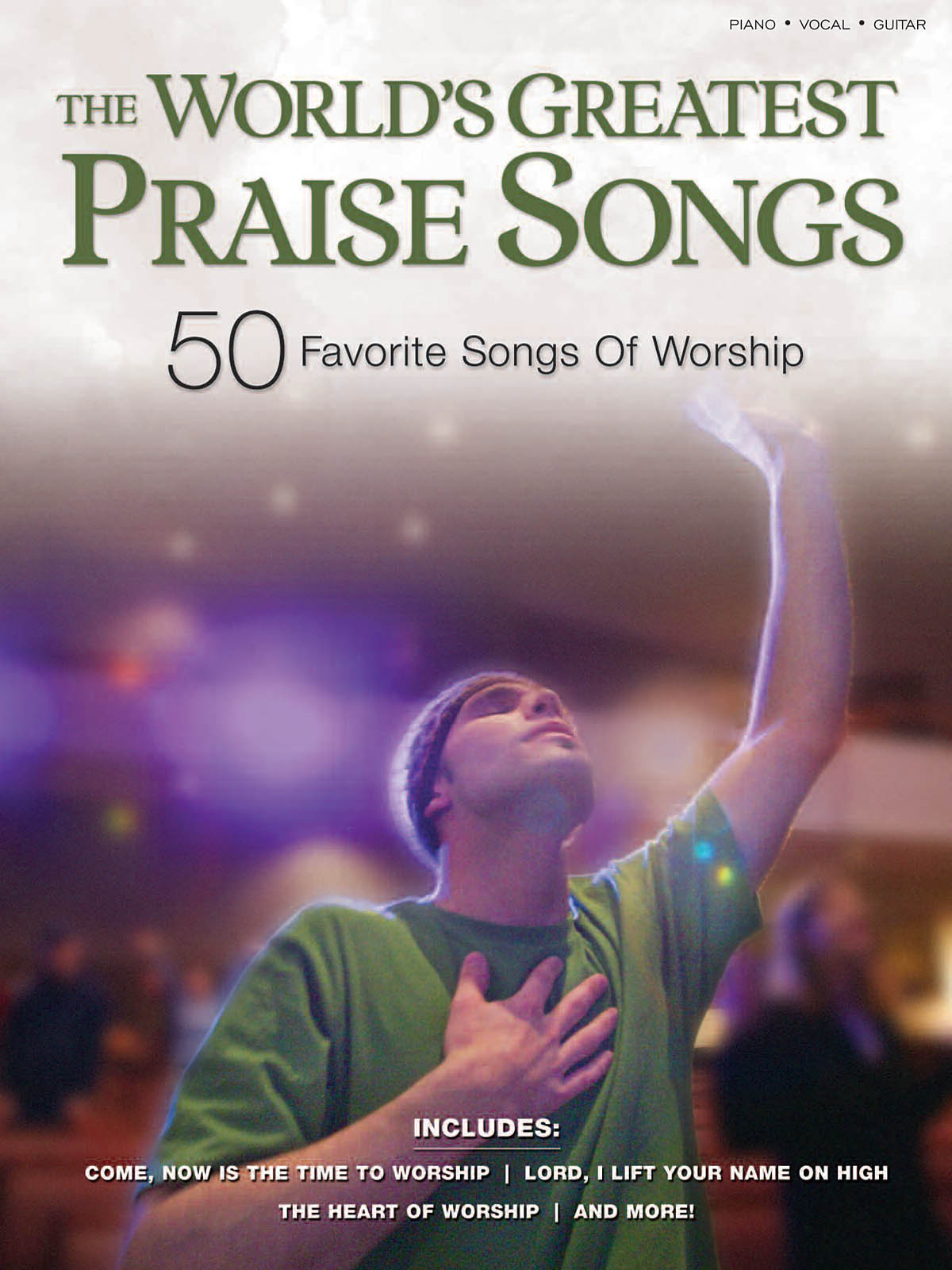 The World's Greatest Praise Songs: Piano  Vocal  Guitar: Mixed Songbook