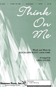 Alicia Ann Scott: Think on Me: SATB: Vocal Score