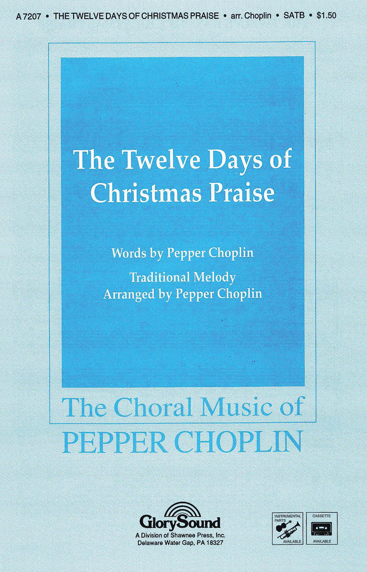 Pepper Choplin: The Twelve Days of Christmas Praise: SATB: Vocal Score