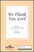 Don Besig Nancy Price: We Thank You  Lord: SATB: Vocal Score