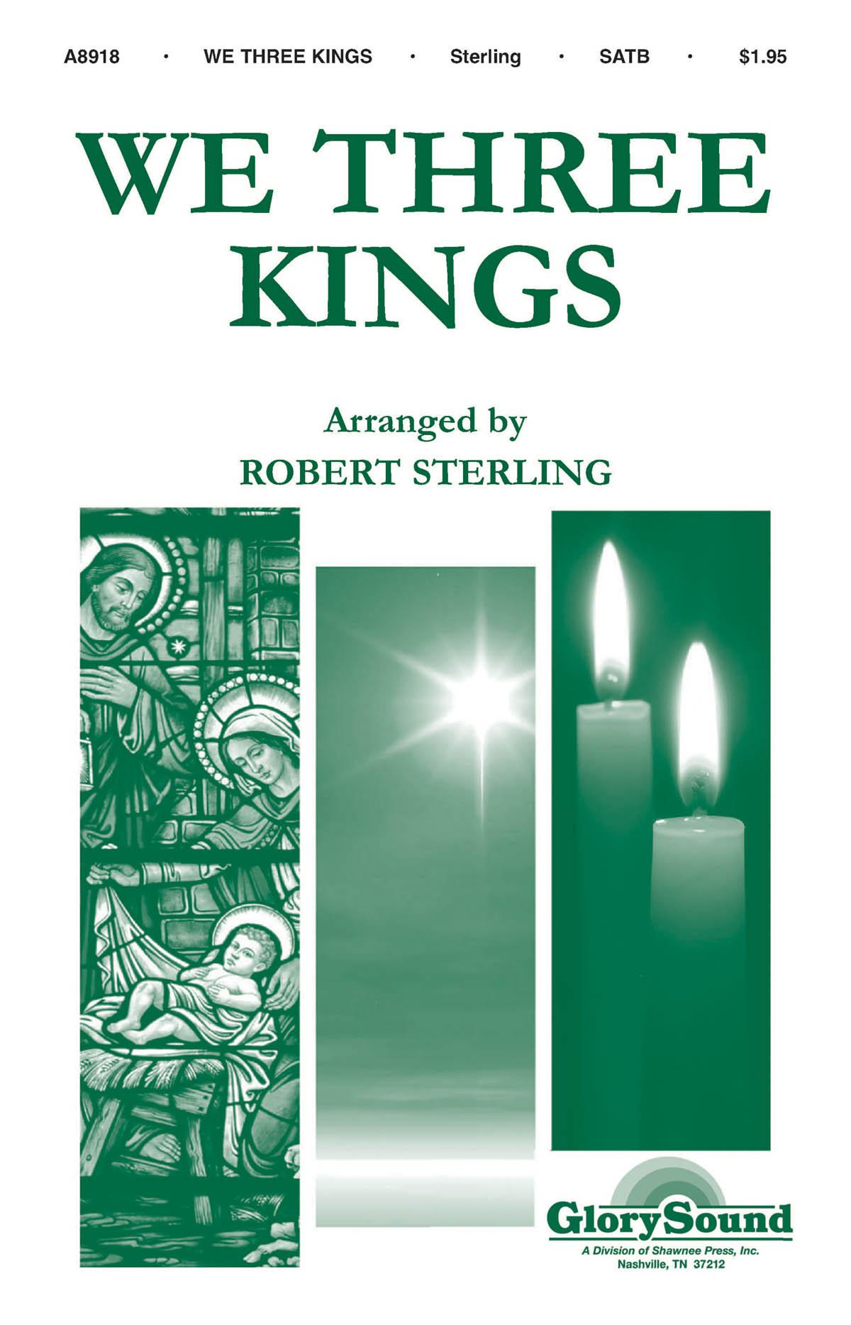 arr. Robert Sterling: We Three Kings: SATB: Vocal Score