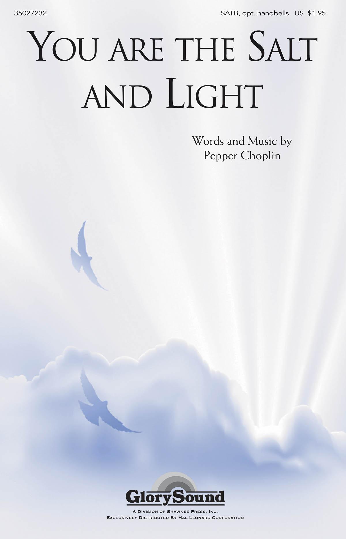 Pepper Choplin: You are the Salt and Light: SATB: Vocal Score