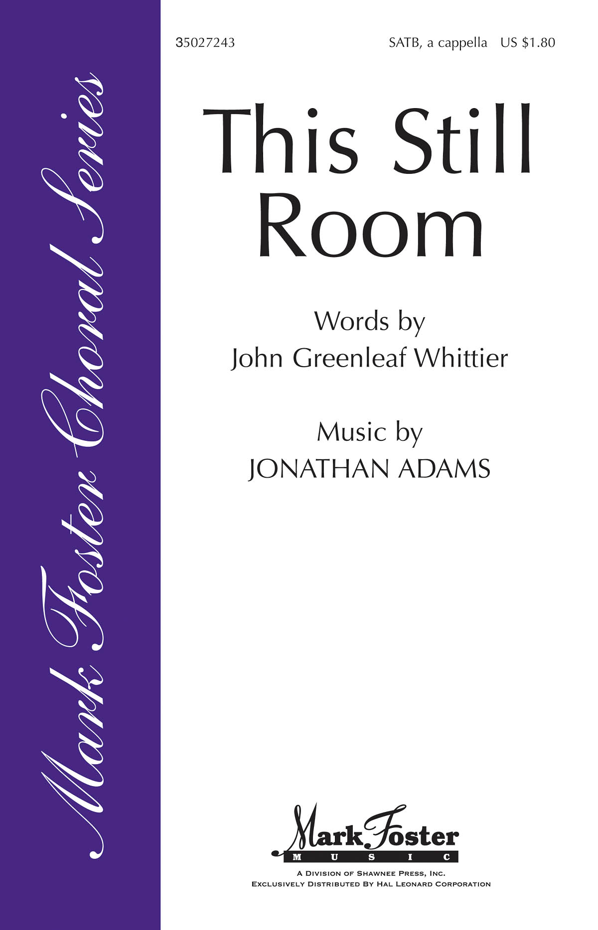 John Greenleaf Whittier Jonathan Adams: This Still Room: SATB: Vocal Score