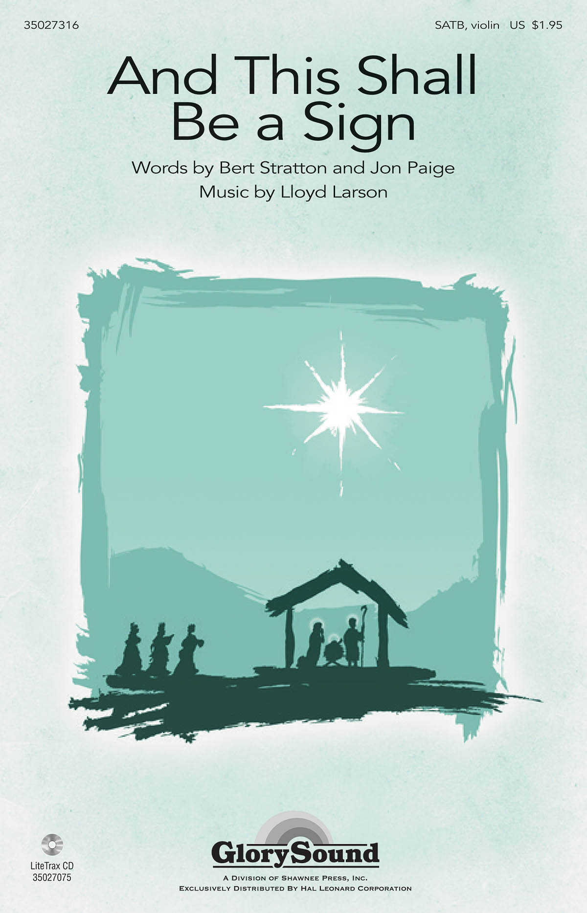 Bert Stratton Jon Paige Lloyd Larson: And This Shall Be a Sign: SATB: Vocal
