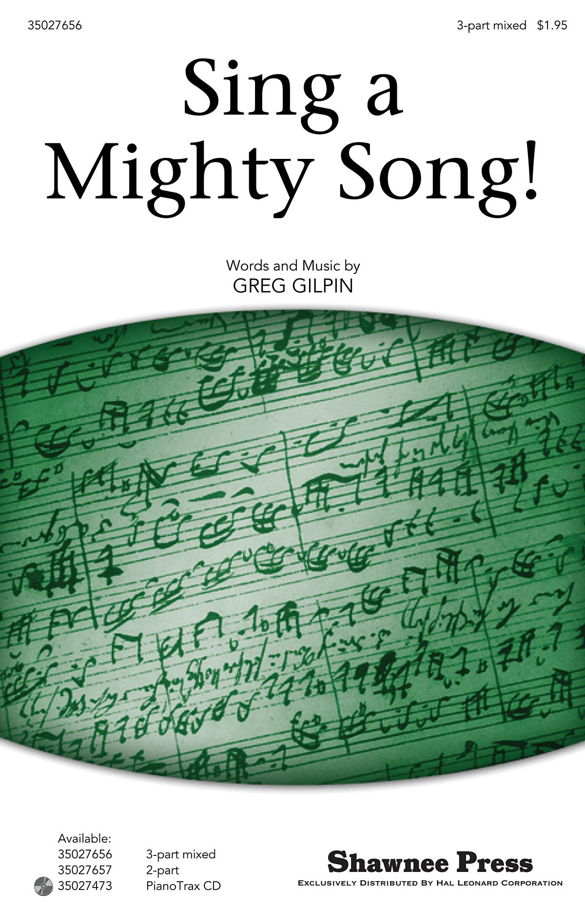 Greg Gilpin: Sing A Mighty Song!: 3-Part Choir: Vocal Score