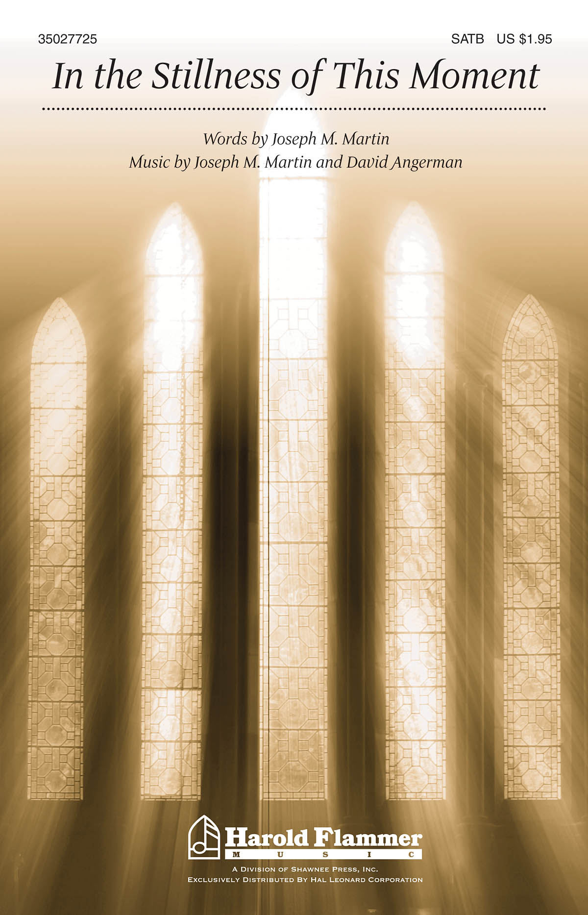 David Angerman Joseph M. Martin: In the Stillness of this Moment: SATB: Vocal