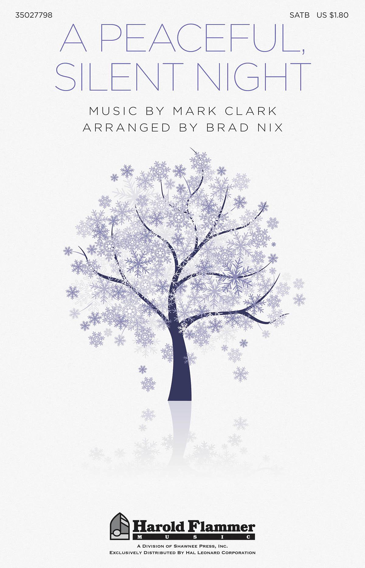 Mark Clark: A Peaceful  Silent Night: SATB: Vocal Score