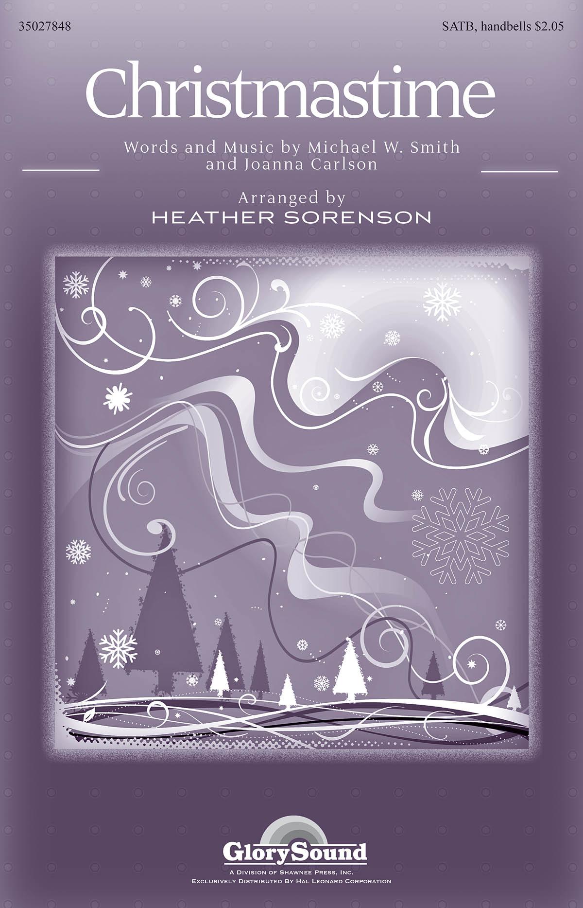 Joanna Carlson Michael W. Smith: Christmastime: SATB: Vocal Score