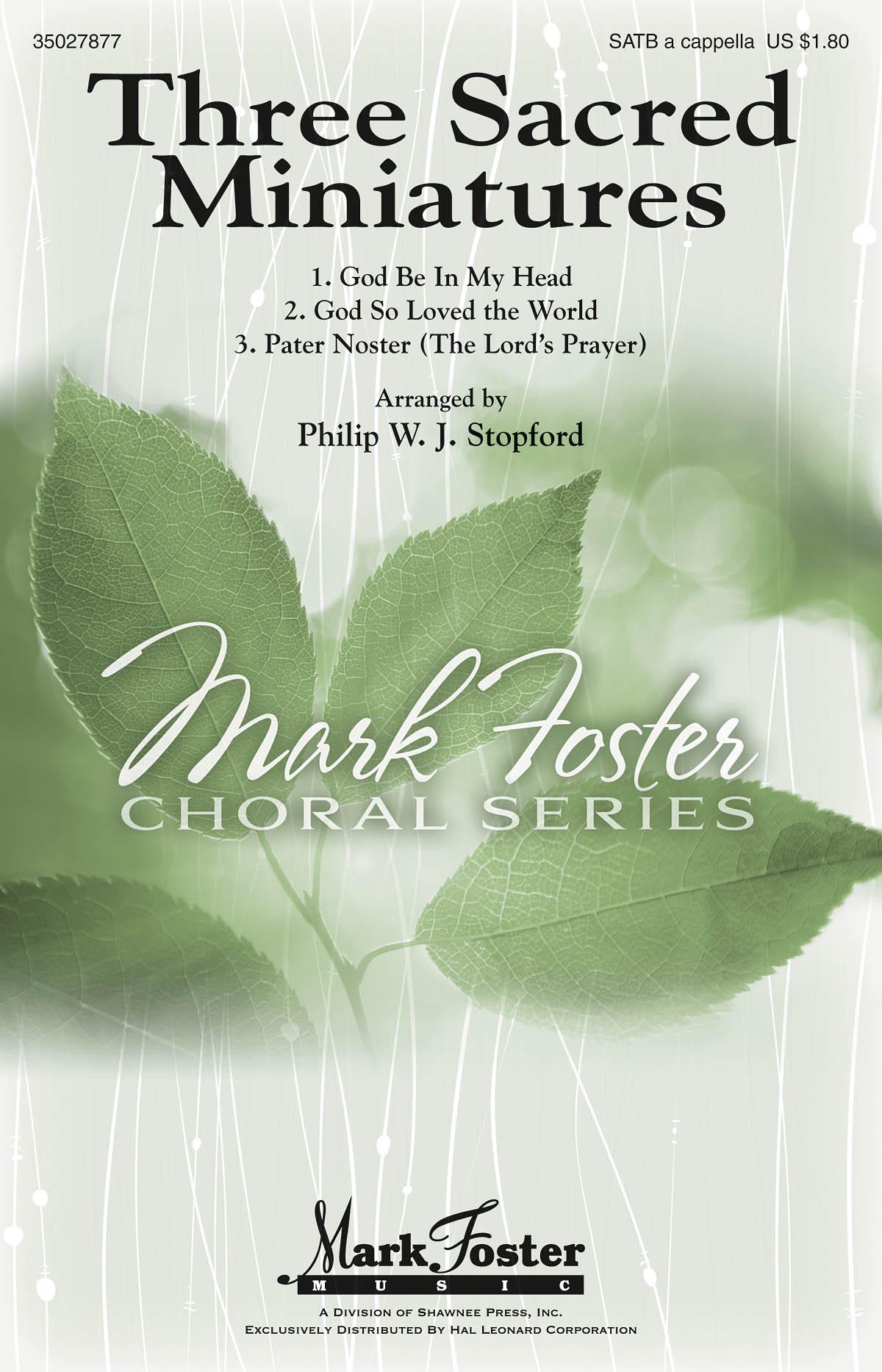 Philip W. J. Stopford: Three Sacred Miniatures: SATB: Vocal Score