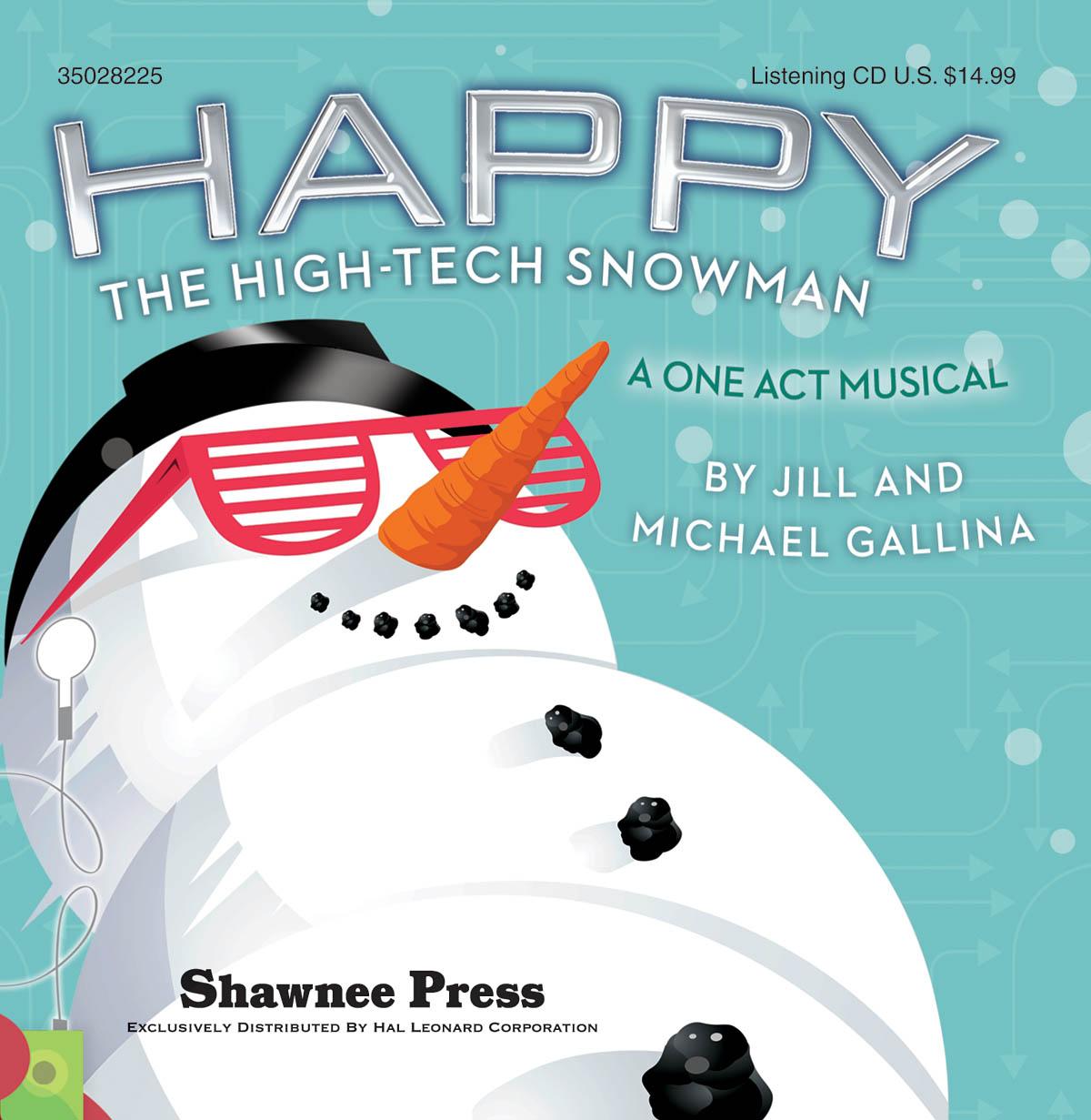 Jill Gallina Michael Gallina: Happy  the High-Tech Snowman: CD