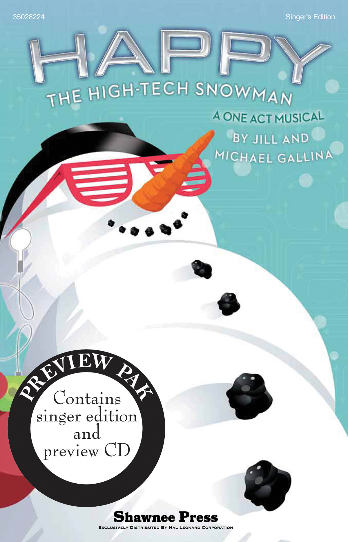 Jill Gallina Michael Gallina: Happy  the High-Tech Snowman: Mixed Choir: