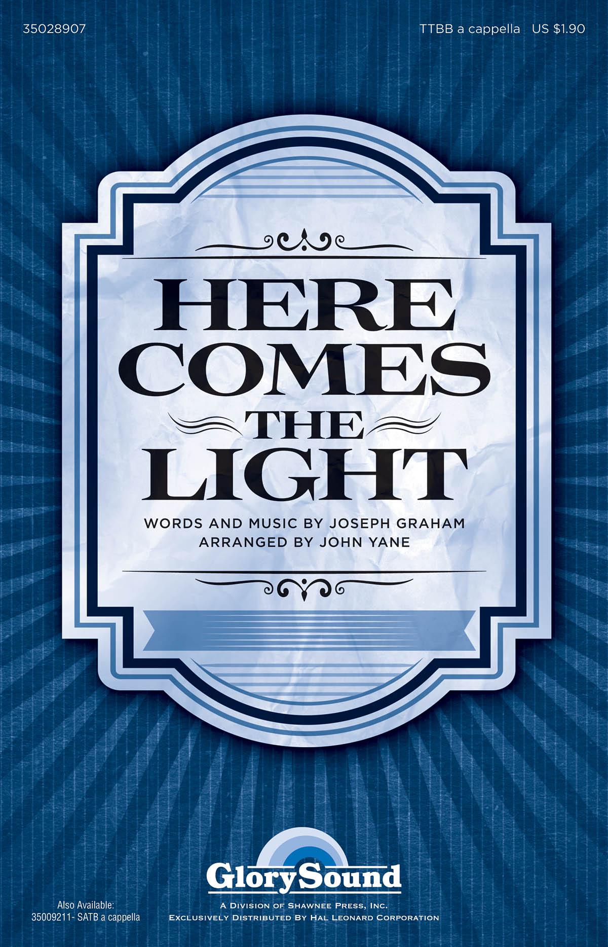 Joseph Graham: Here Comes the Light: TTBB: Vocal Score