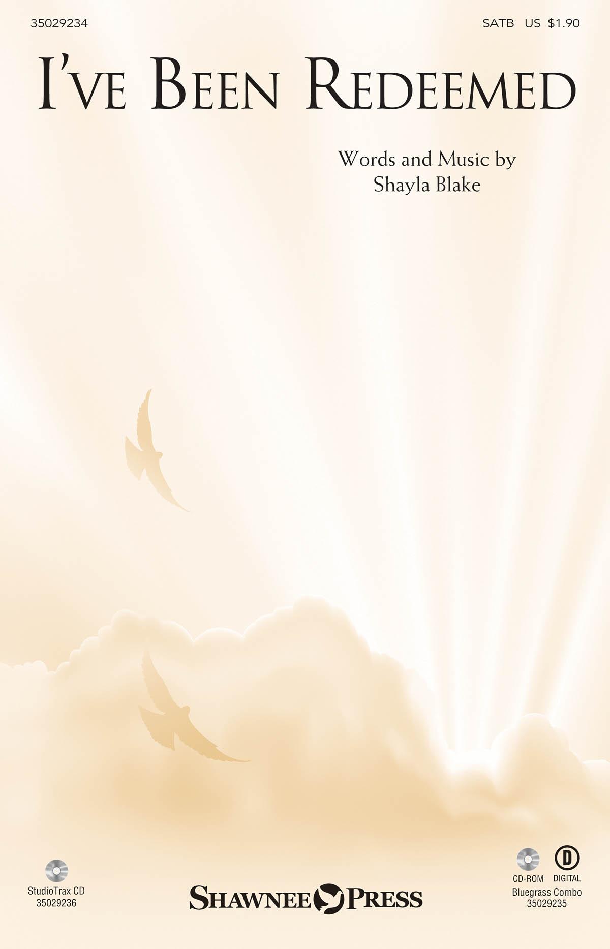 Shayla L. Blake: I've Been Redeemed: SATB: Vocal Score