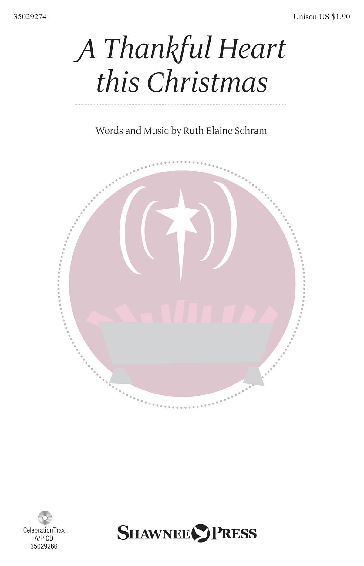 Ruth Elaine Schram: A Thankful Heart This Christmas: Unison Voices: Vocal Score