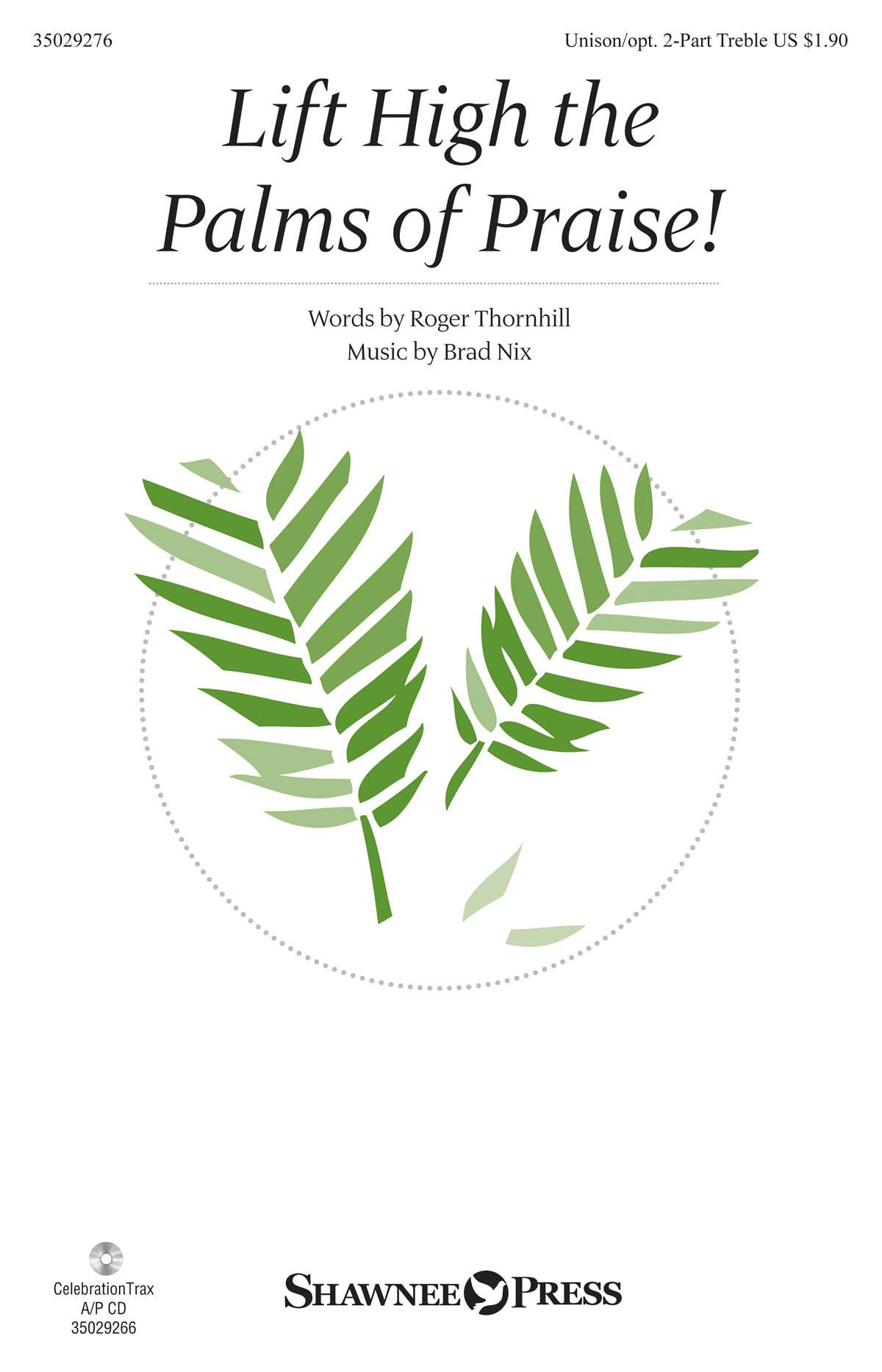 Brad Nix: Lift High The Palms Of Praise!: 2-Part Choir: Vocal Score
