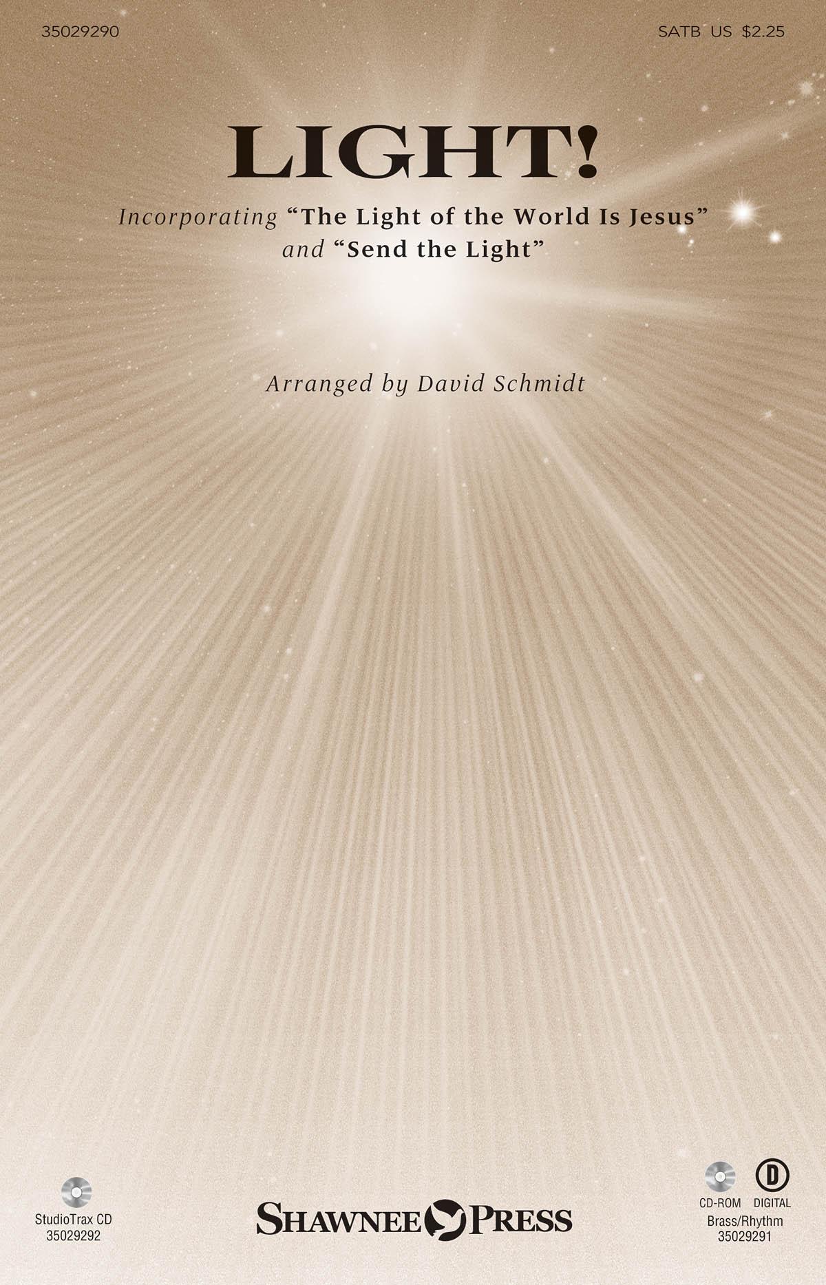 David Schmidt: Light!: SATB: Vocal Score