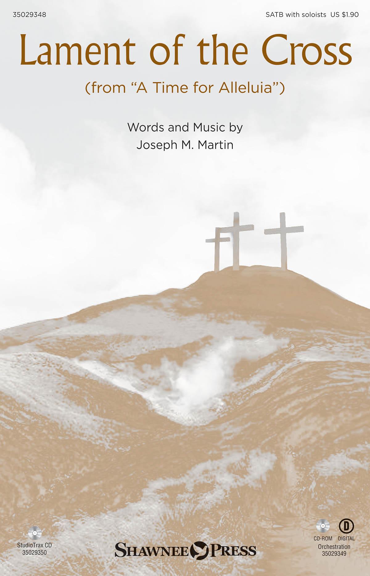 Joseph M. Martin: Lament of the Cross: SATB: Vocal Score