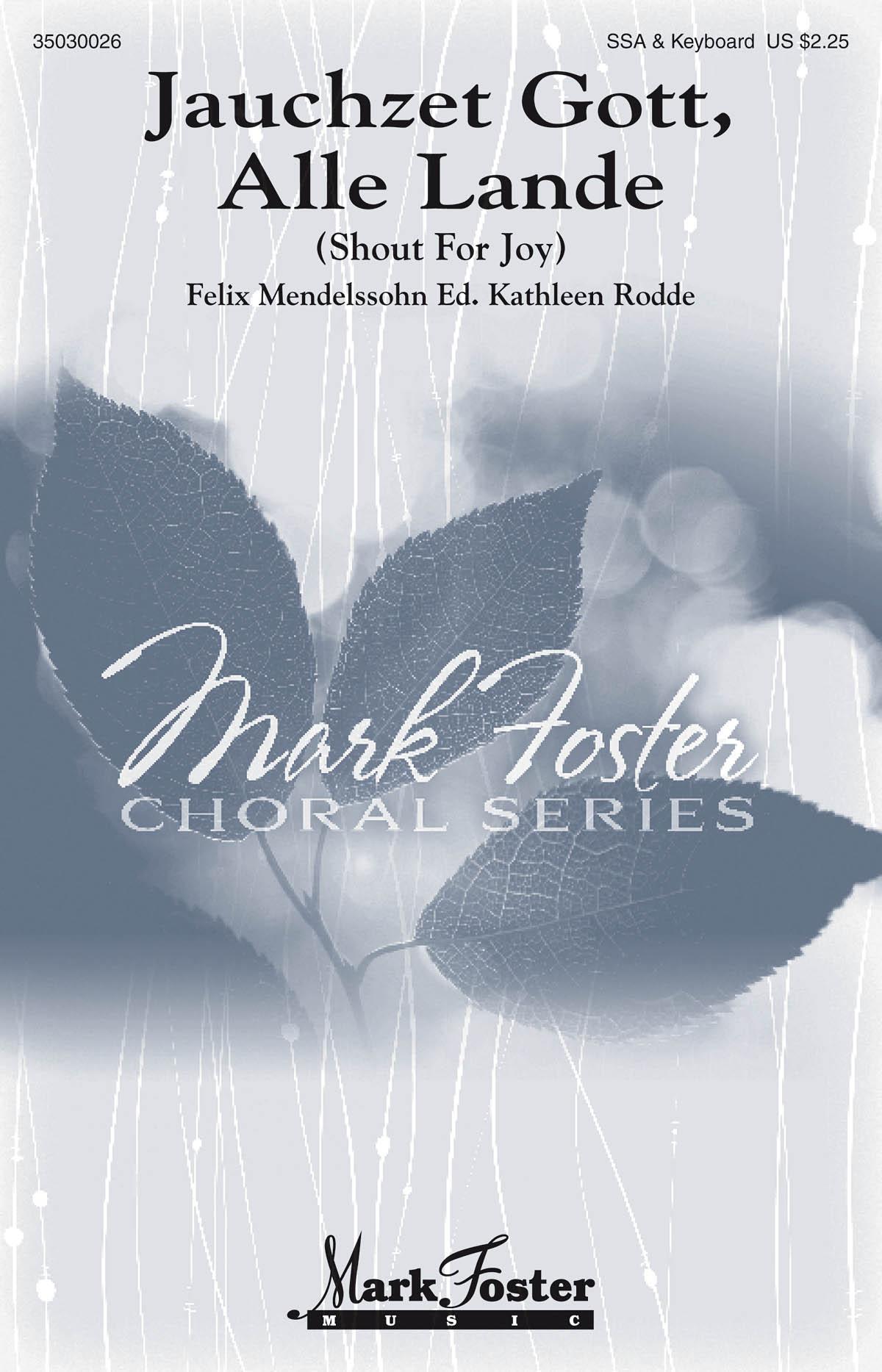 Felix Mendelssohn Bartholdy: Jauchzet Gott  Alle Lande: SSAA: Vocal Score