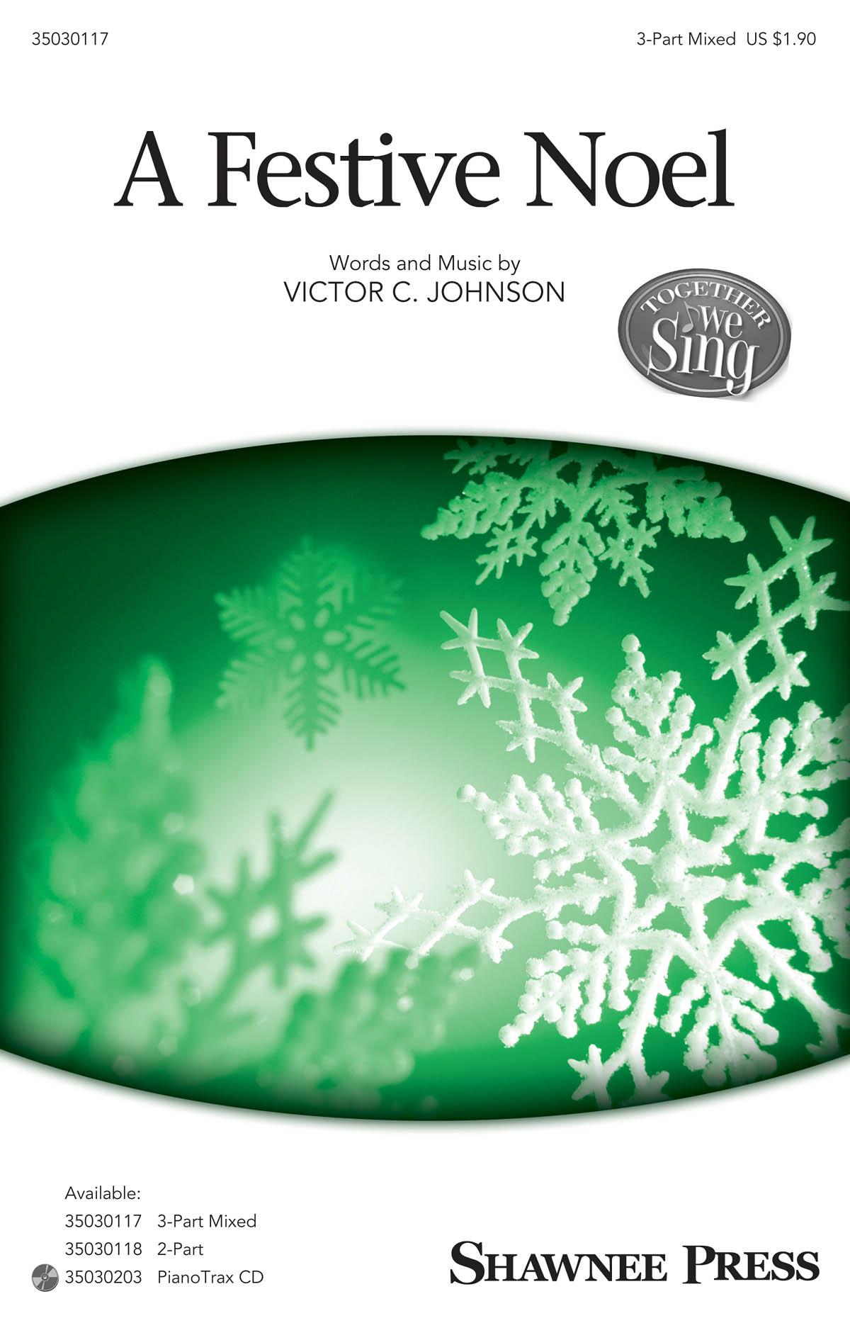 Victor C. Johnson: A Festive Noel: 3-Part Choir: Vocal Score