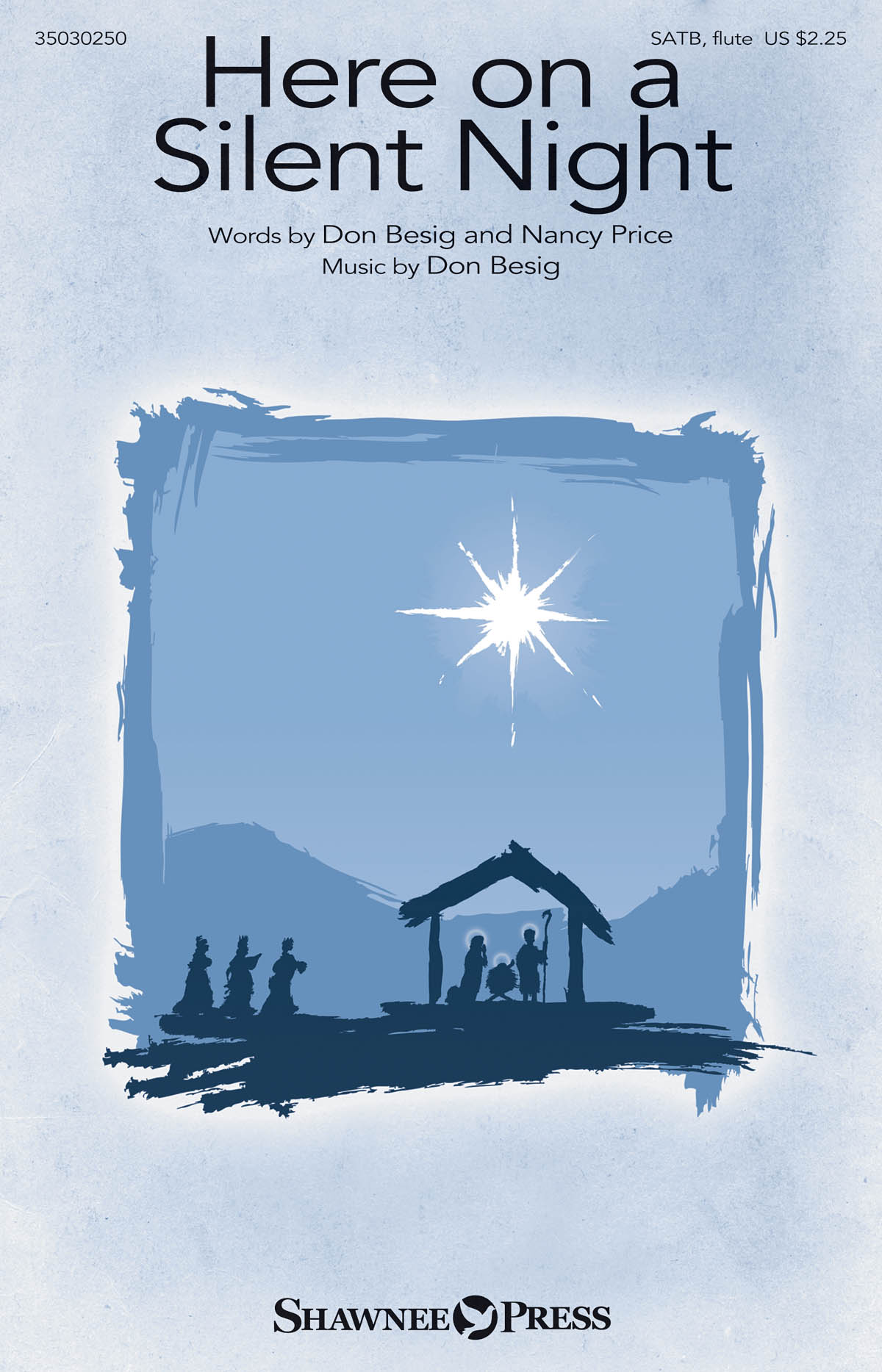 Don Besig Nancy Price: Here on a Silent Night: SATB: Vocal Score
