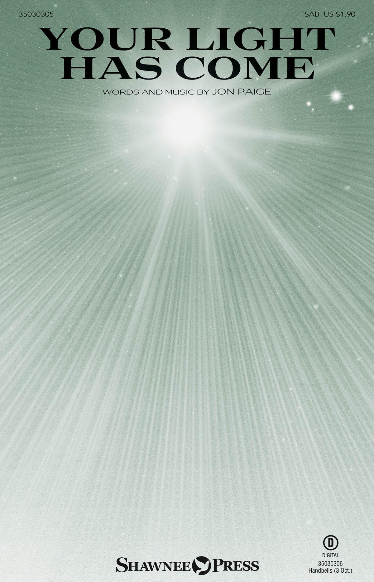 Jon Paige: Your Light Has Come: SAB: Vocal Score