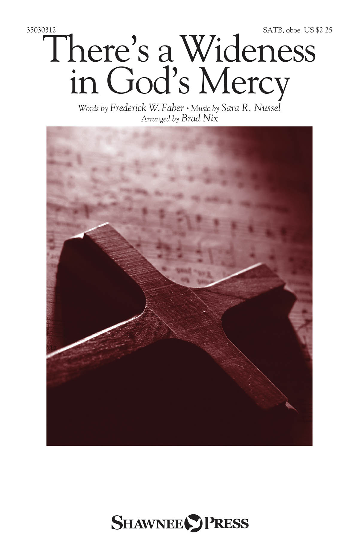 Sara R. Nussel: There's a Wideness in God's Mercy: SATB: Vocal Score