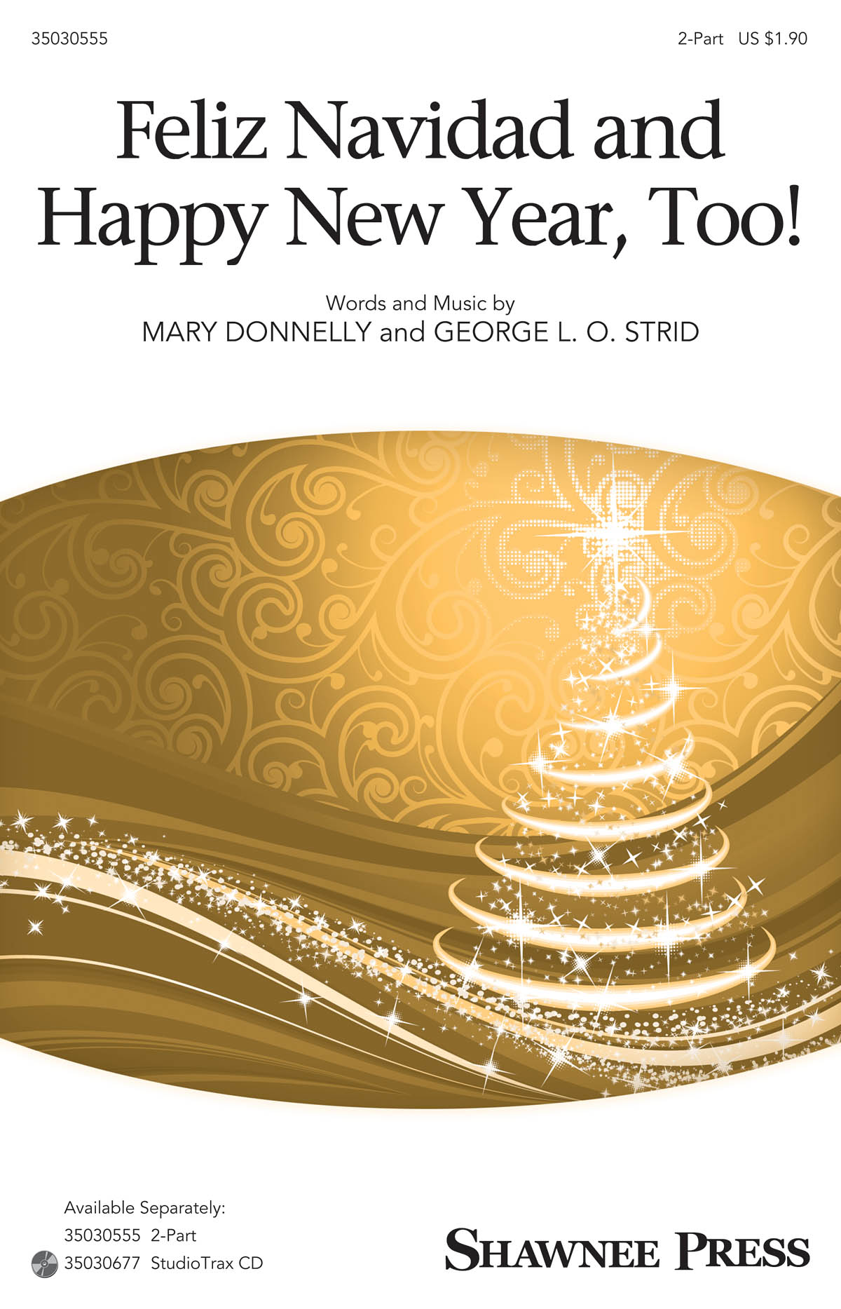 Mary Donnelly George L.O. Strid: Feliz Navidad and Happy New Year  Too!: 2-Part