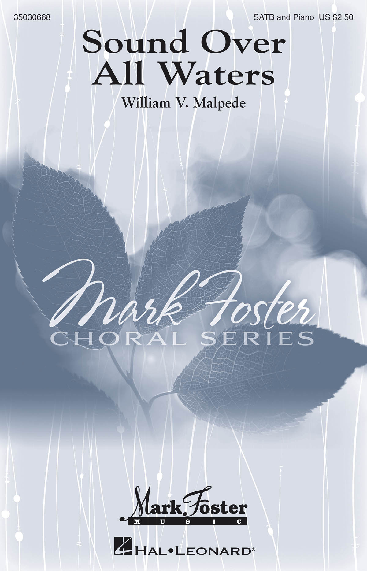 William Malpede: Sound Over All Waters: SATB: Vocal Score