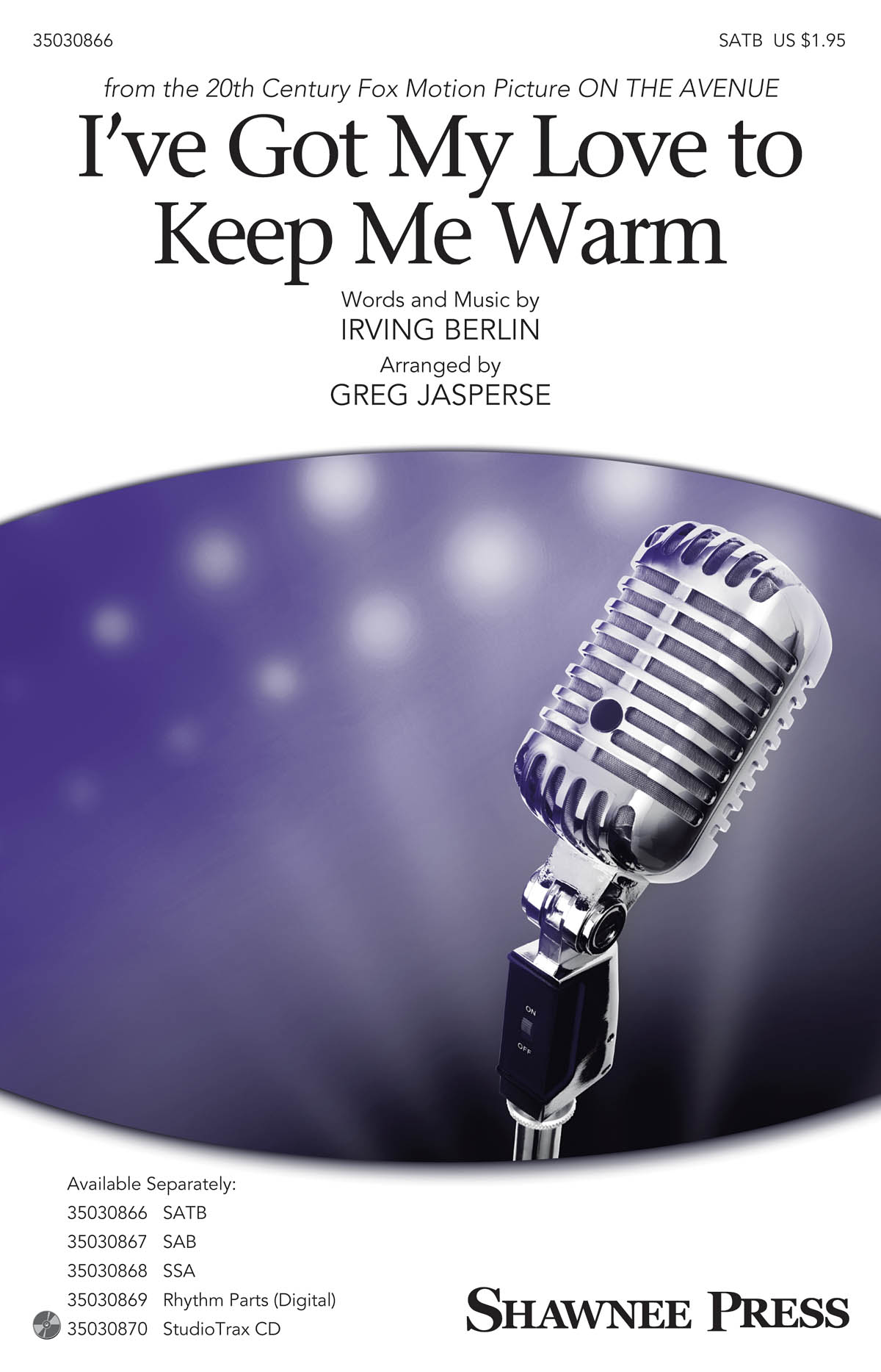 I've Got My Love to Keep Me Warm: SATB: Vocal Score