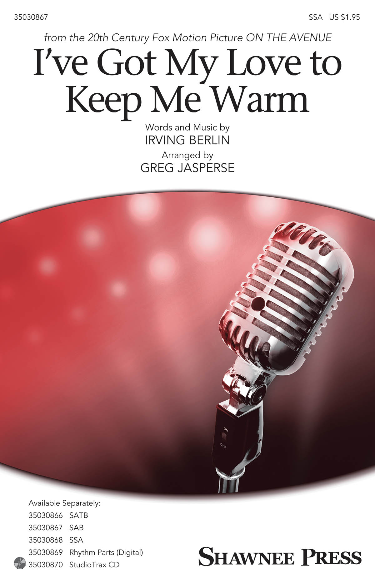 I've Got My Love to Keep Me Warm: SSA: Vocal Score