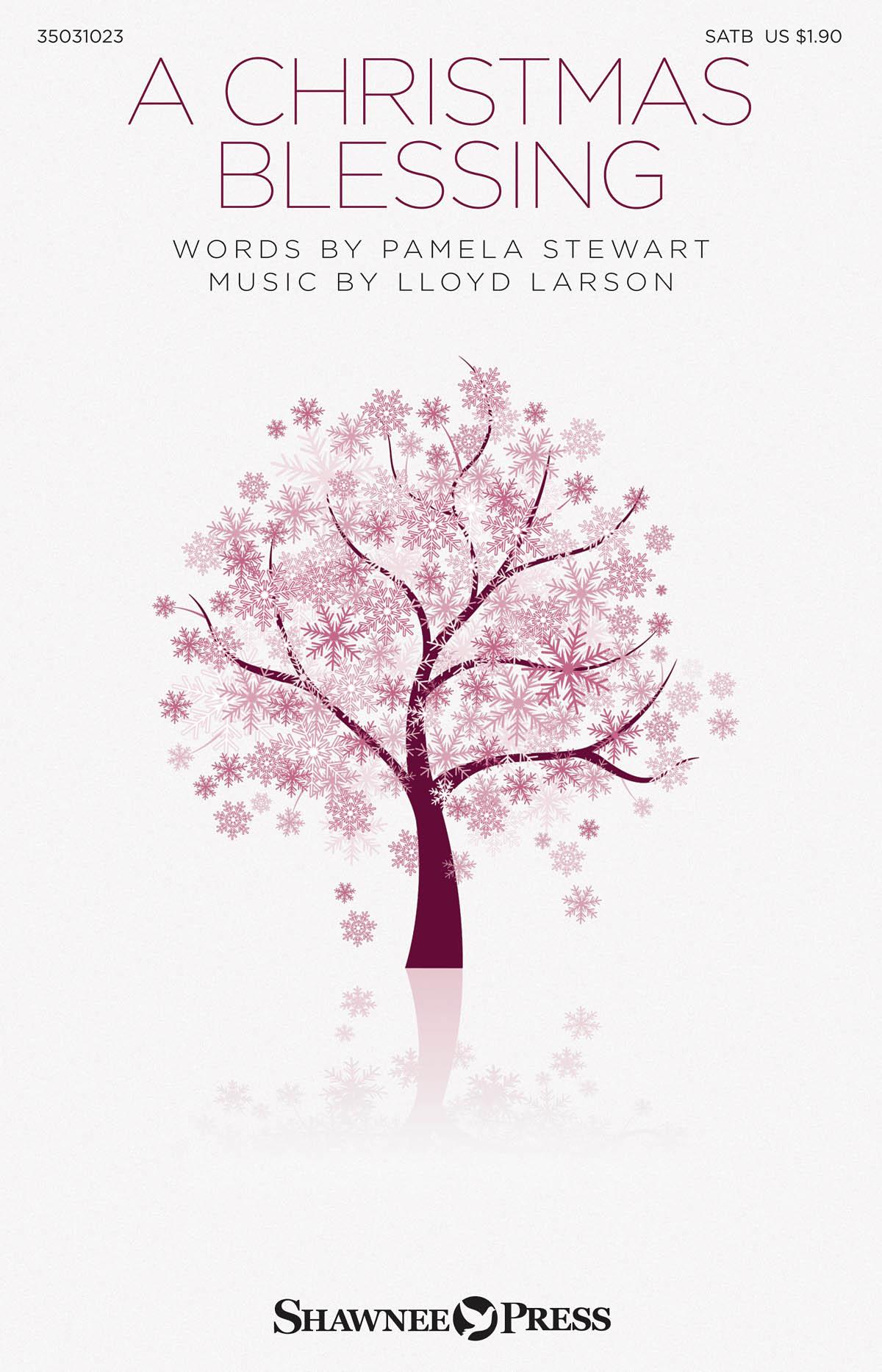 Pamela Stewart Lloyd Larson: A Christmas Blessing: SATB: Vocal Score