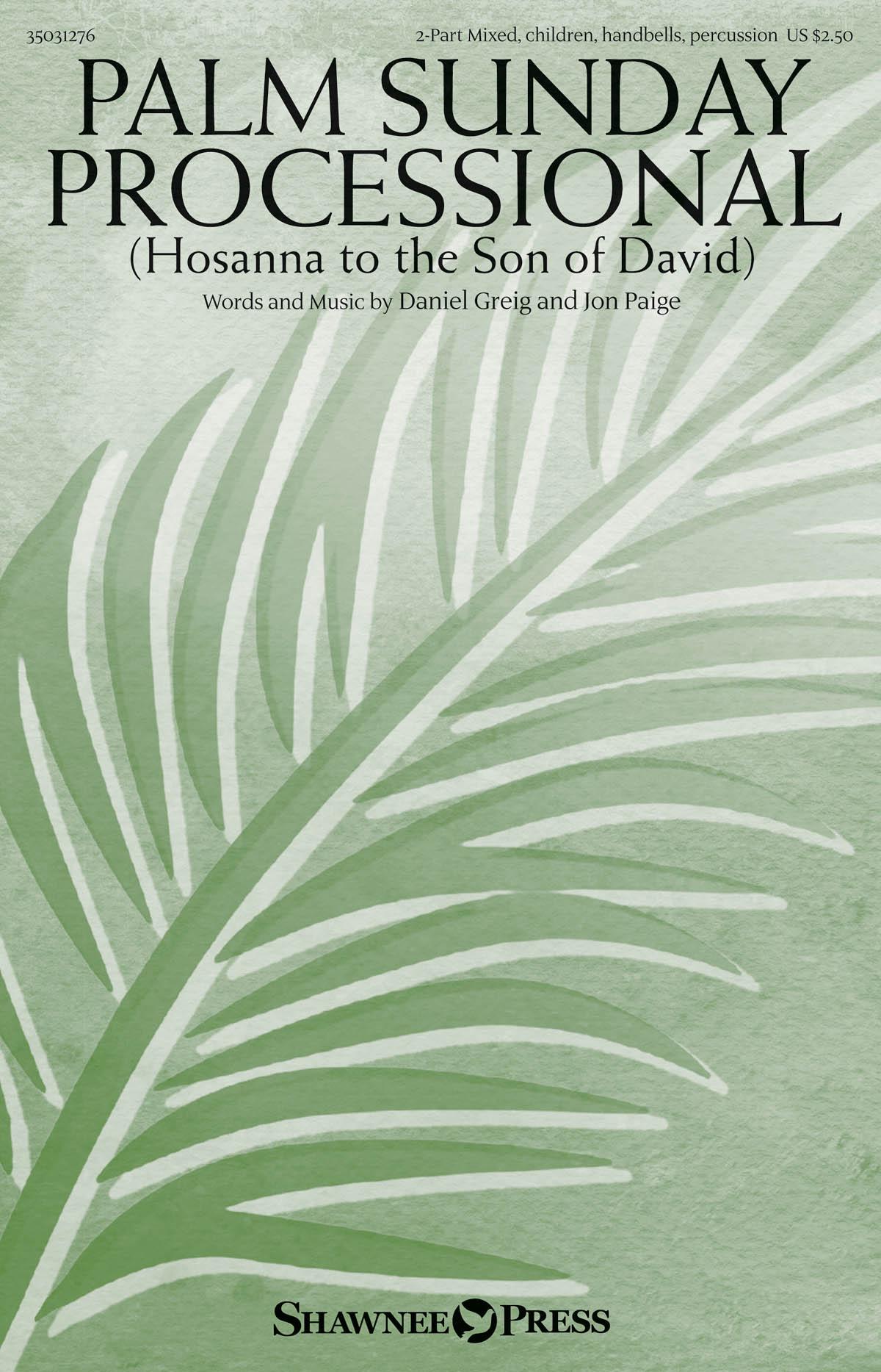 Daniel Greig Jon Paige: Palm Sunday Processional: 2-Part Choir: Vocal Score