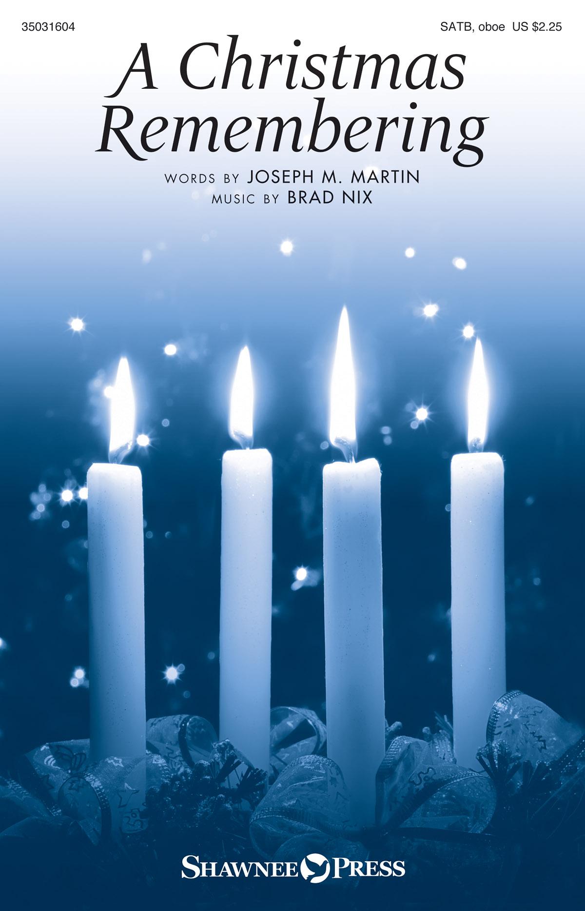 Joseph M. Martin Brad Nix: A Christmas Remembering: SATB: Vocal Score