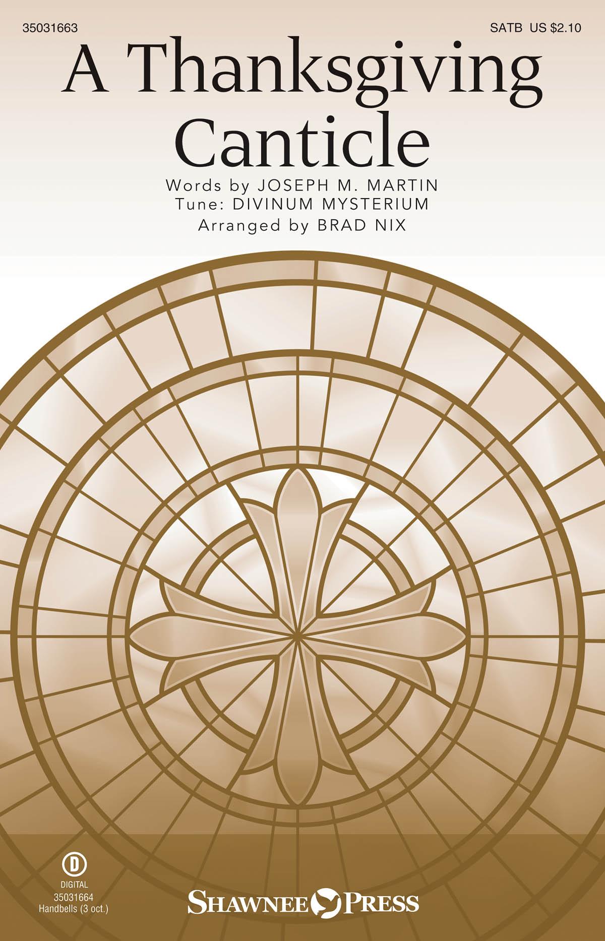 Joseph M. Martin Brad Nix: A Thanksgiving Canticle: SATB: Vocal Score