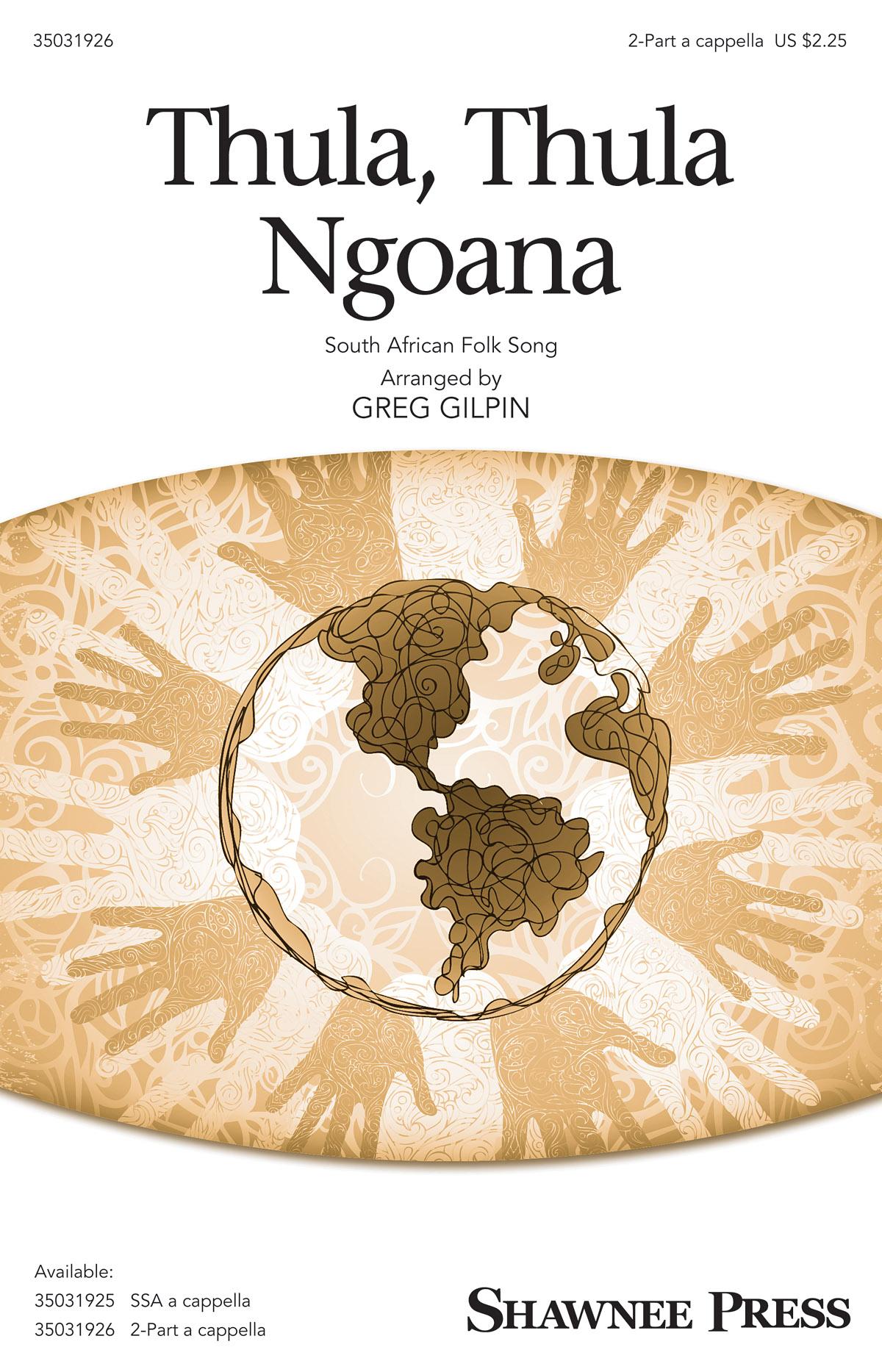 Greg Gilpin: Thula  Thula Ngoana: 2-Part Choir: Vocal Score