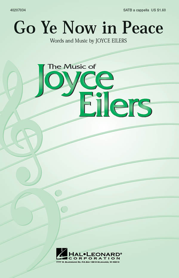 Joyce Eilers: Go Ye Now in Peace: SATB: Vocal Score