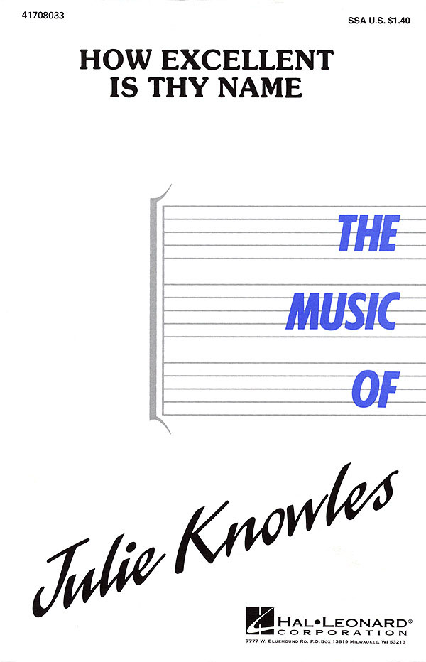 Julie Knowles: How Excellent Is Thy Name: SSA: Vocal Score