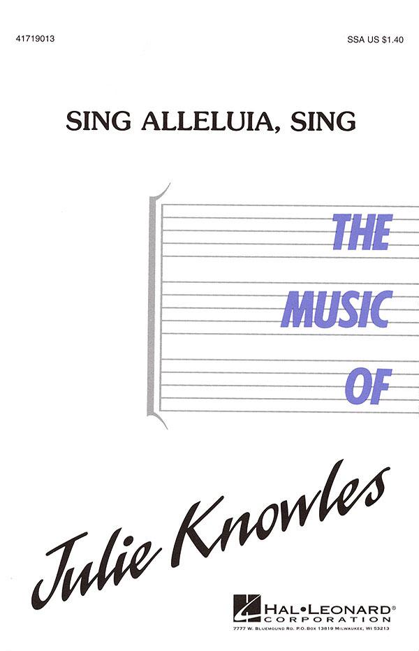 Julie Knowles: Sing Alleluia  Sing: SSA: Vocal Score