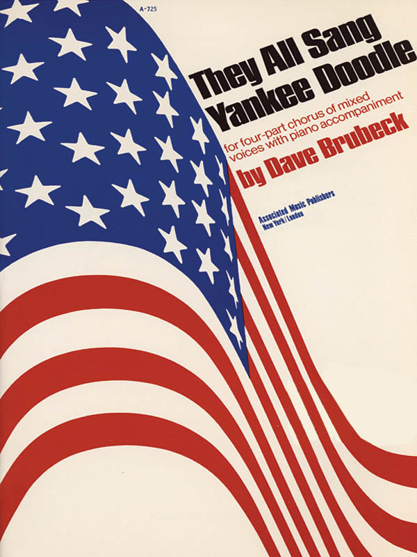 Dave Brubeck: They All Sang Yankee Doodle: SATB: Vocal Score