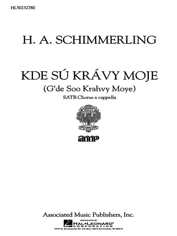 H.A. Schimmerling: Kde Su Kravy Moje A Cappella: SATB: Vocal Score