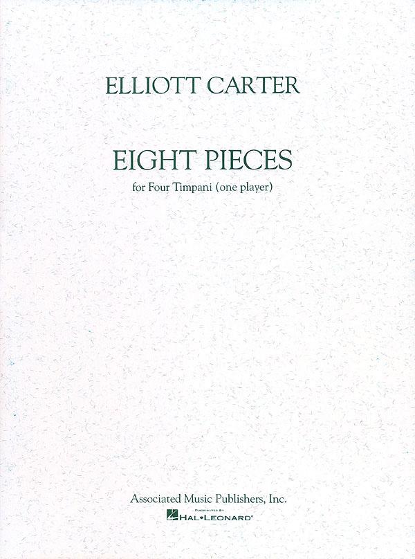 Elliott Carter: Eight Pieces For Four Timpani: Timpani: Instrumental Work