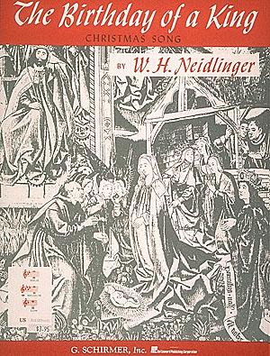 William Henry Neidlinger: The Birthday of a King: Medium Voice: Single Sheet
