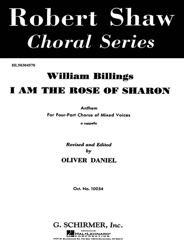 William Billings: I Am the Rose of Sharon: SATB: Vocal Score