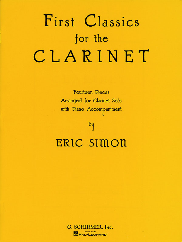 First Classics for the Clarinet: Clarinet and Accomp.: Instrumental Album