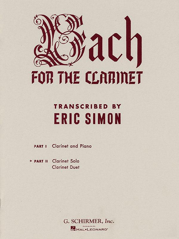 Johann Sebastian Bach: J.S. Bach For The Clarinet - Part 2: Clarinet: