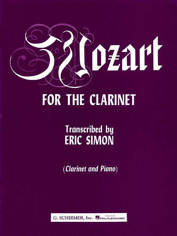 Wolfgang Amadeus Mozart: Mozart for the Clarinet: Clarinet and Accomp.: