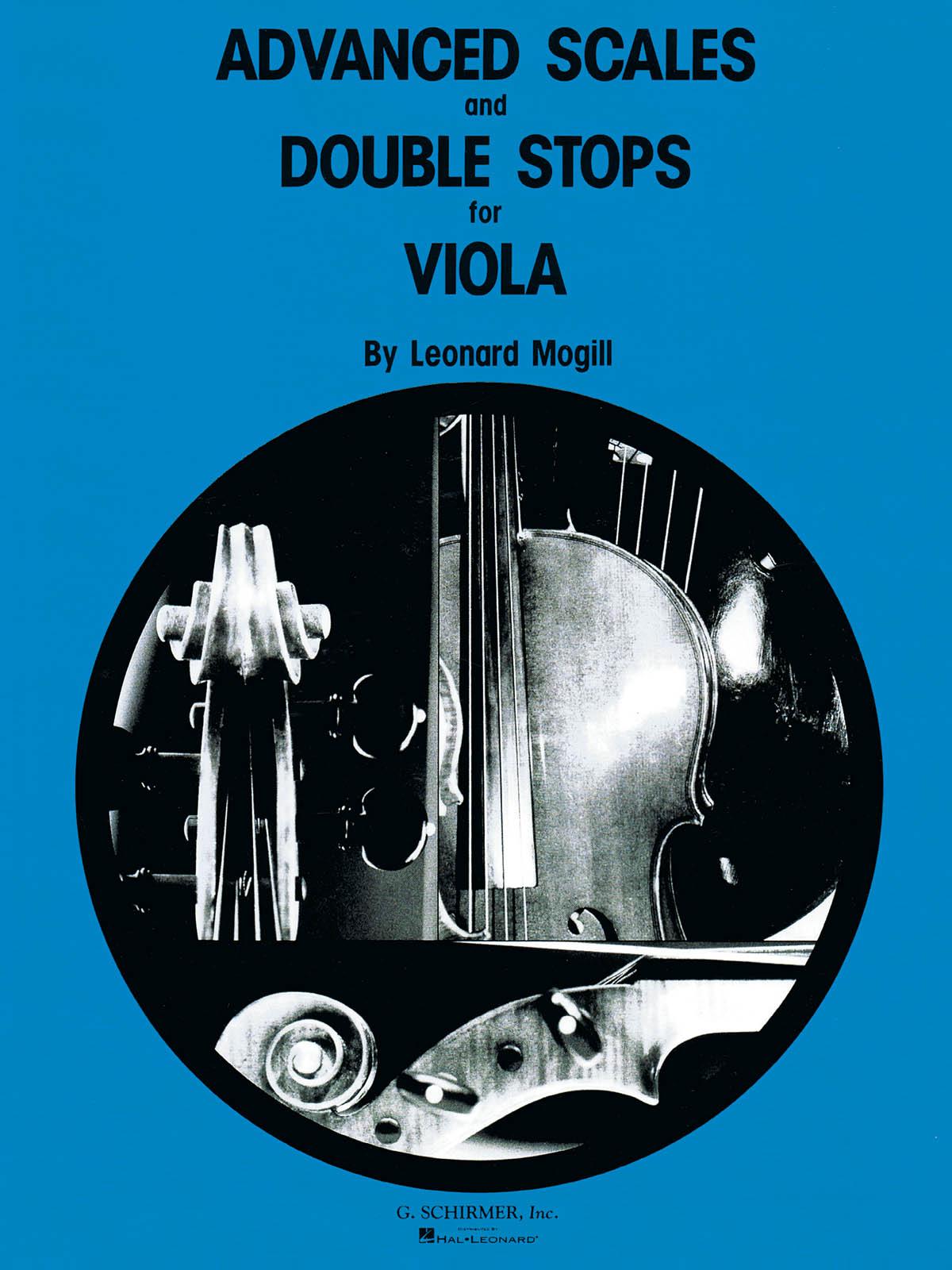 Leonard Mogill: Advanced Scales and Double Stops: Viola: Instrumental Tutor