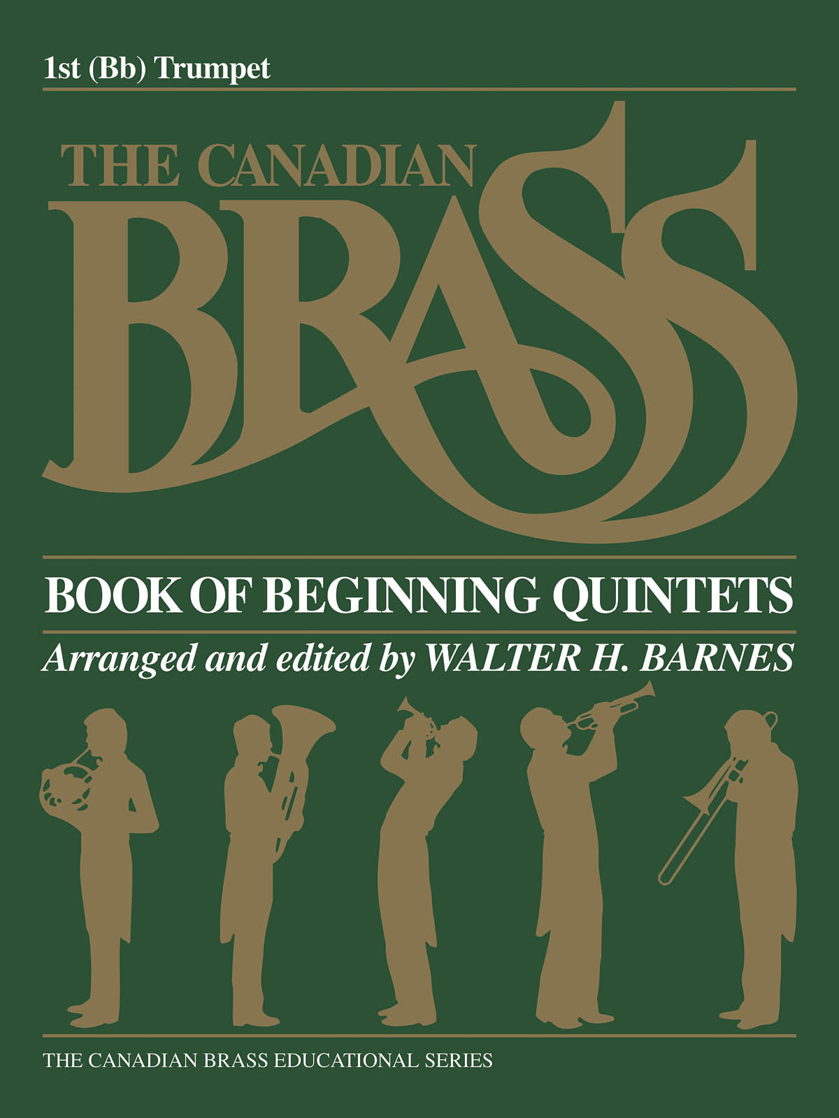 The Canadian Brass: The Canadian Brass Book of Beginning Quintets: Trumpet: Part