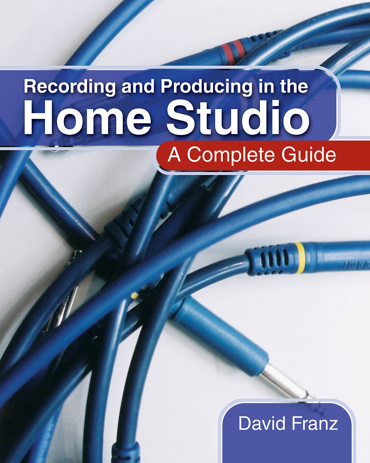 Recording and Producing in the Home Studio: Music Technology