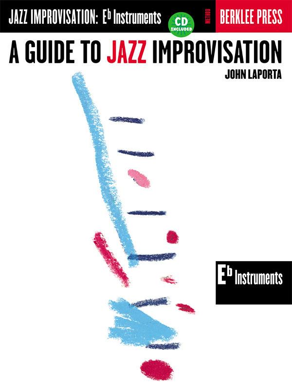 A Guide to Jazz Improvisation (Eb): E-Flat Instrument: Instrumental Tutor